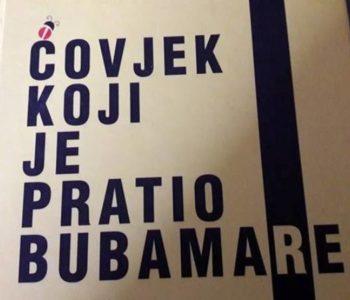 """NAJAVA: Promocija knjige """"Čovjek koji je pratio bubamare"""""""