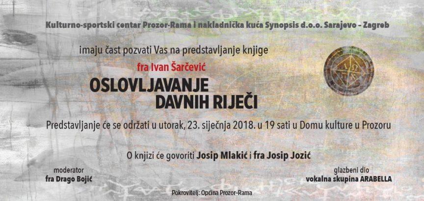 """Večeras u Prozoru predstavljanje knjige prof. dr. fra Ivana Šarčevića """"Oslovljavanje davnih riječi"""""""