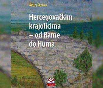 """Iz tiska izašla zbirka putopisa """"Hercegovačkim krajolicima – od Rame do Huma"""""""