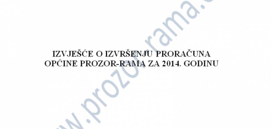 Donosimo Izvješće o izvršenju Proračuna općine Prozor-Rama za 2014. godinu